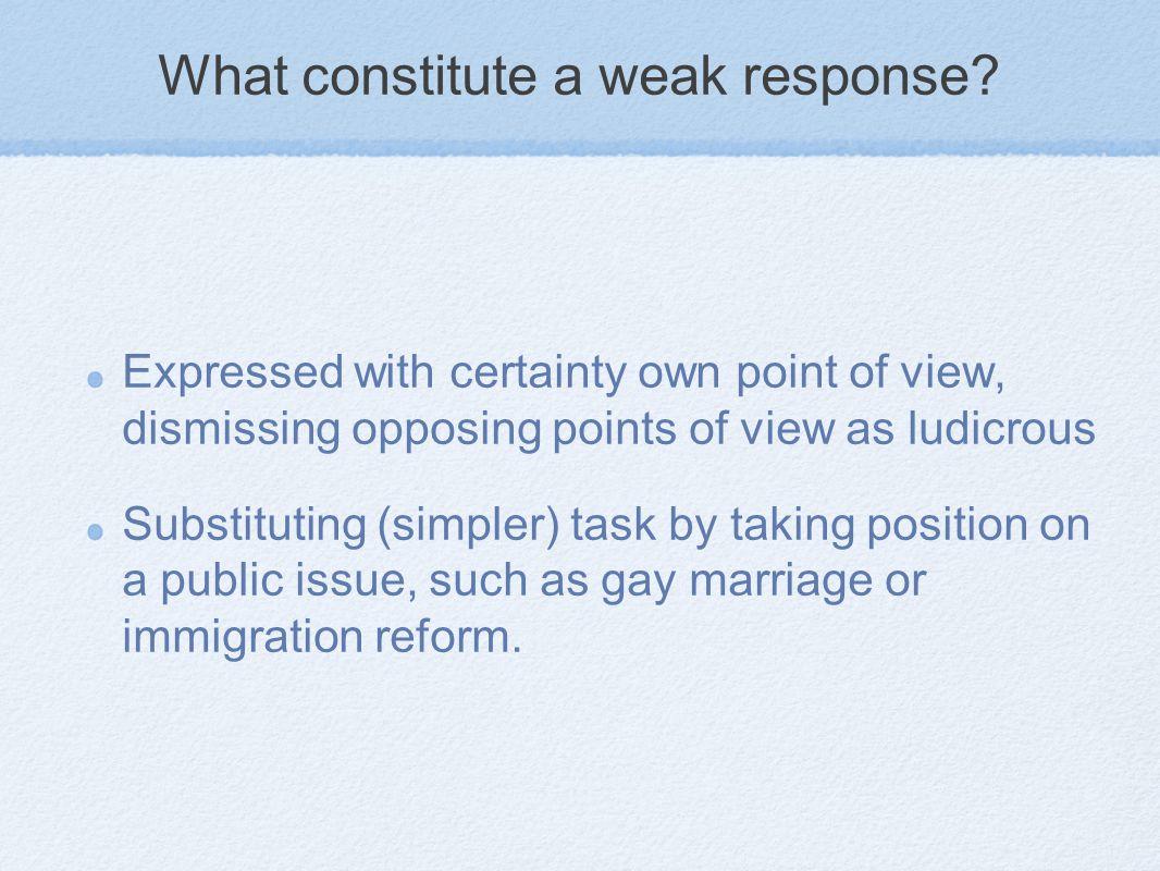 What constitute a weak response.