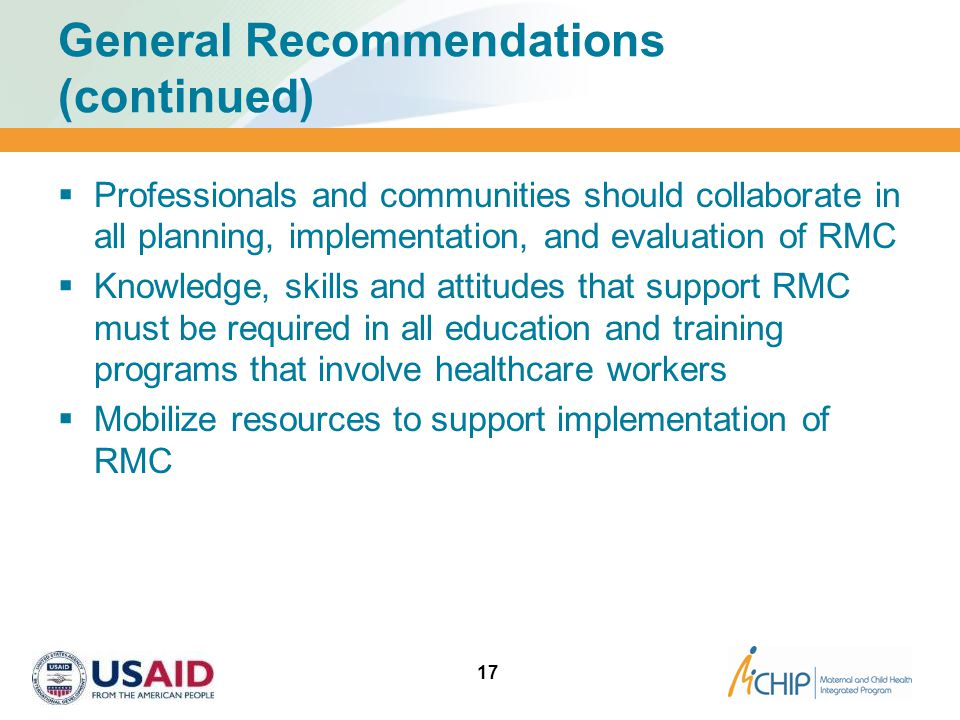 General Recommendations (continued)  Professionals and communities should collaborate in all planning, implementation, and evaluation of RMC  Knowle