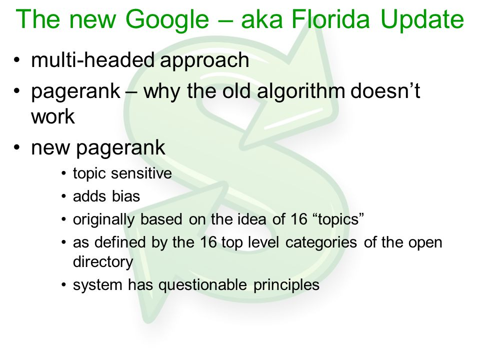 The new Google – aka Florida Update multi-headed approach pagerank – why the old algorithm doesn't work new pagerank topic sensitive adds bias origina