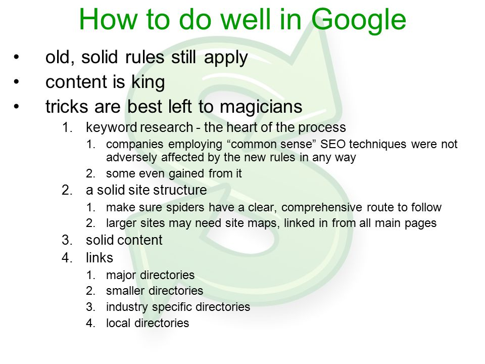 How to do well in Google old, solid rules still apply content is king tricks are best left to magicians 1.keyword research - the heart of the process
