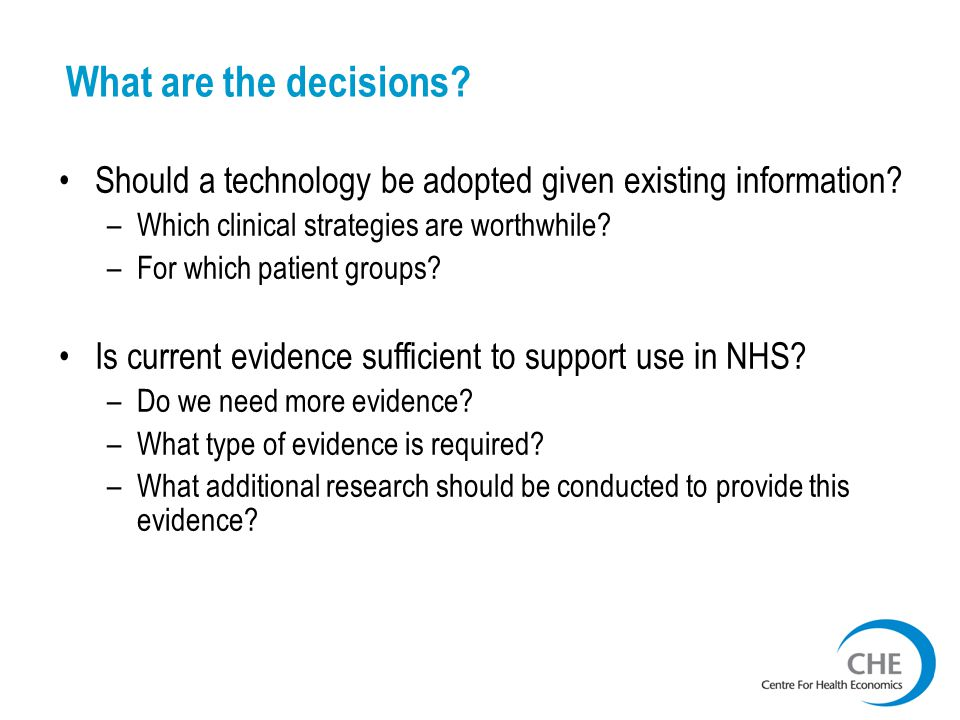 What are the decisions.Should a technology be adopted given existing information.