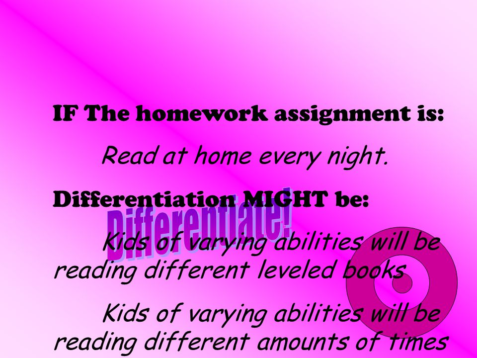 IF The homework assignment is: Read at home every night.
