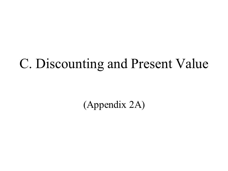 C. Discounting and Present Value (Appendix 2A)
