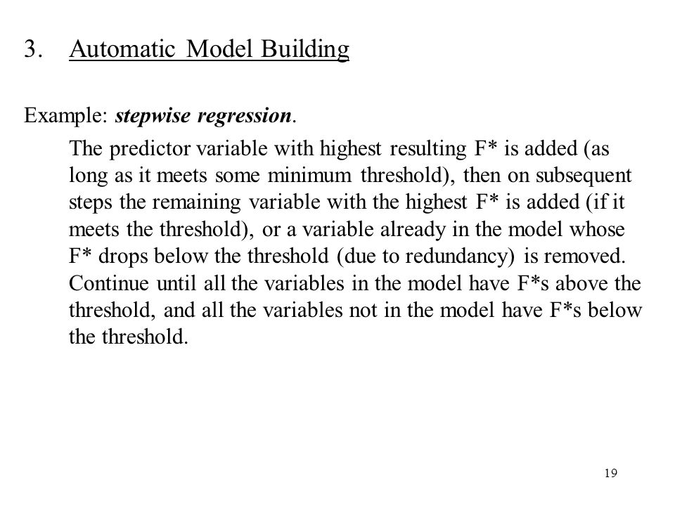 19 3.Automatic Model Building Example: stepwise regression.