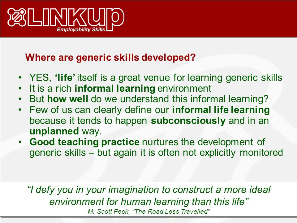 Where are generic skills developed.