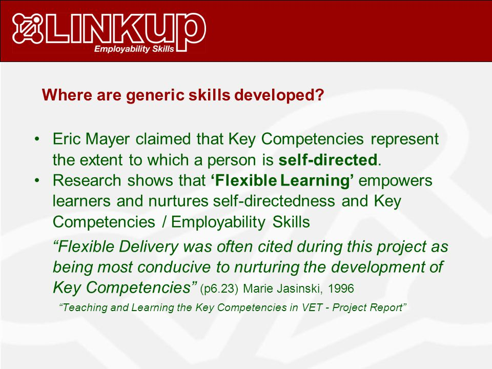 ENORMOUS UNTAPPED POTENTIAL Generic skills are like precious jewels in the ground largely undiscovered.