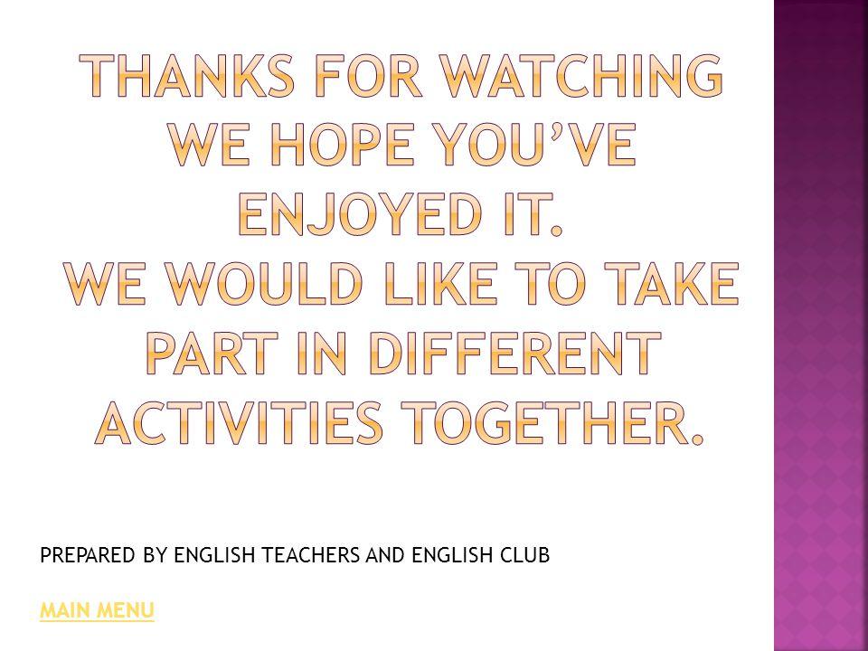 PREPARED BY ENGLISH TEACHERS AND ENGLISH CLUB