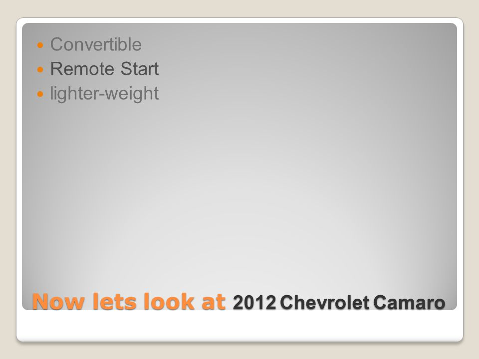 Now lets look at 2012 Chevrolet Camaro Convertible Remote Start lighter-weight