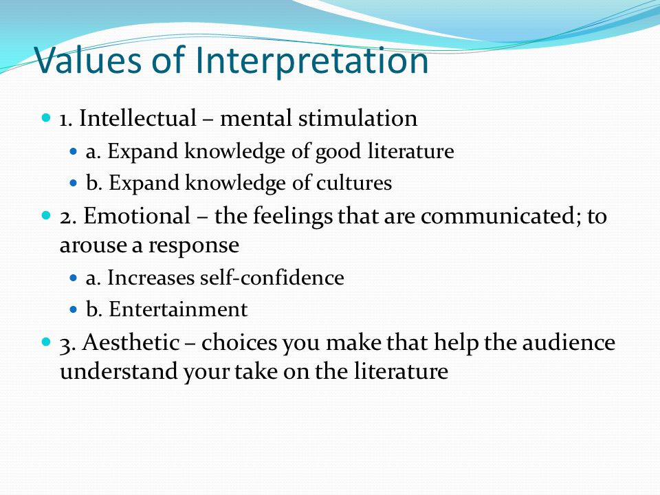 Values of Interpretation 1. Intellectual – mental stimulation a.