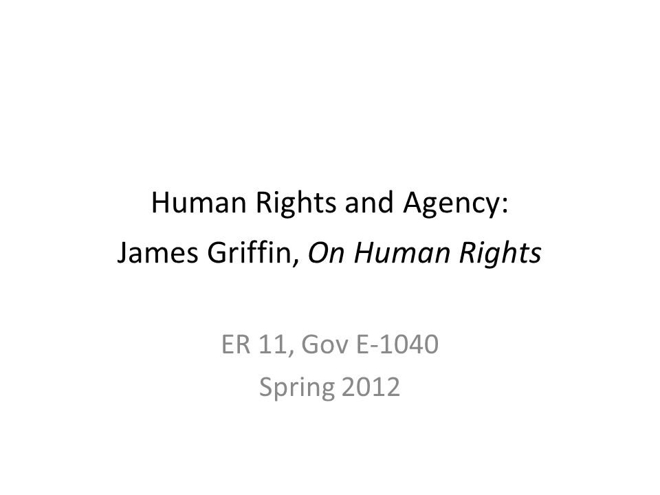 Human rights: protecting human status/personhood/agency To be an agent one must (1)choose one's own path through life – not be dominated or controlled by someone else (2)have real choice; at least minimum education and information; must be able to act; have at least minimum provision of resources and capabilities (3)others must not forcibly stop one from pursuing what one sees as a worthwhile life AUTONOMY MINIMAL PROVISIONS LIBERTY