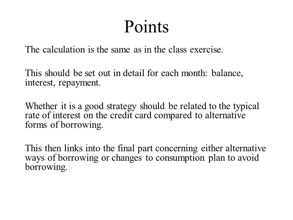 Points The calculation is the same as in the class exercise.