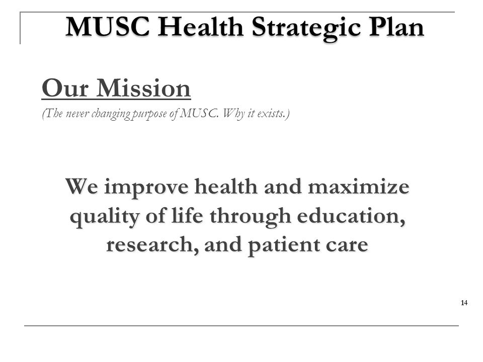 Our Mission (The never changing purpose of MUSC.