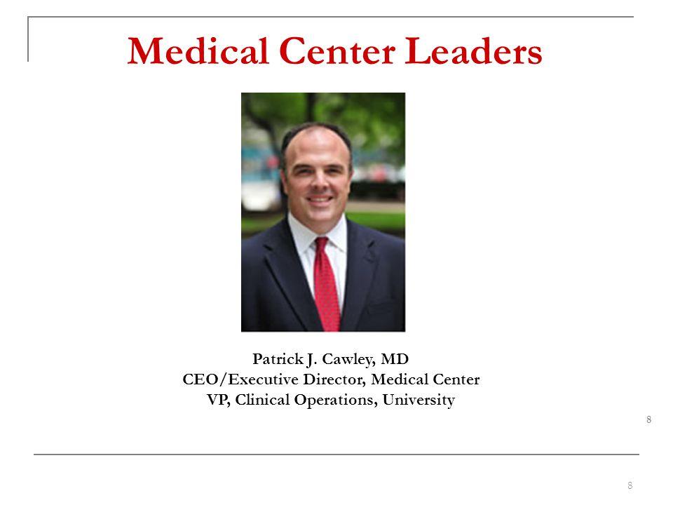 Medical Center Leaders Patrick J.