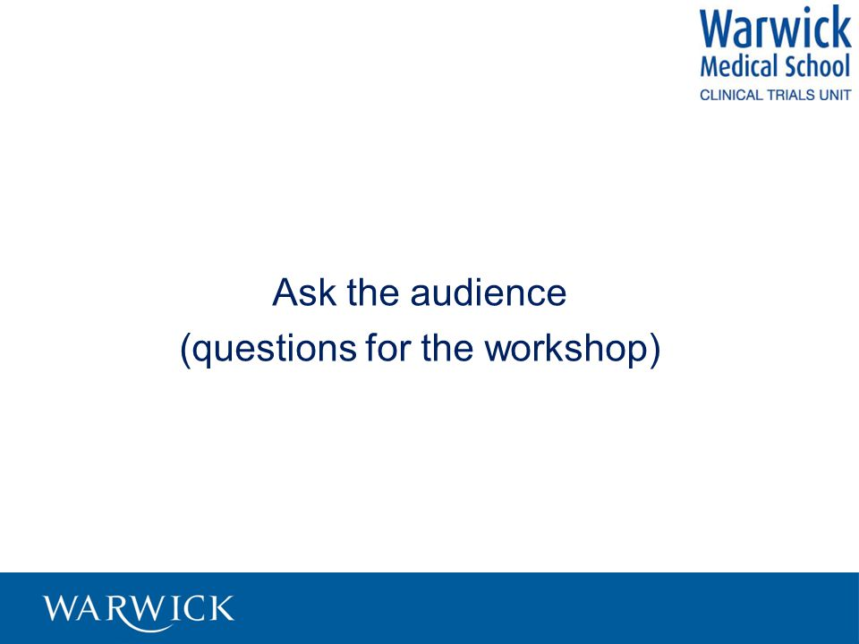 Ask the audience (questions for the workshop)