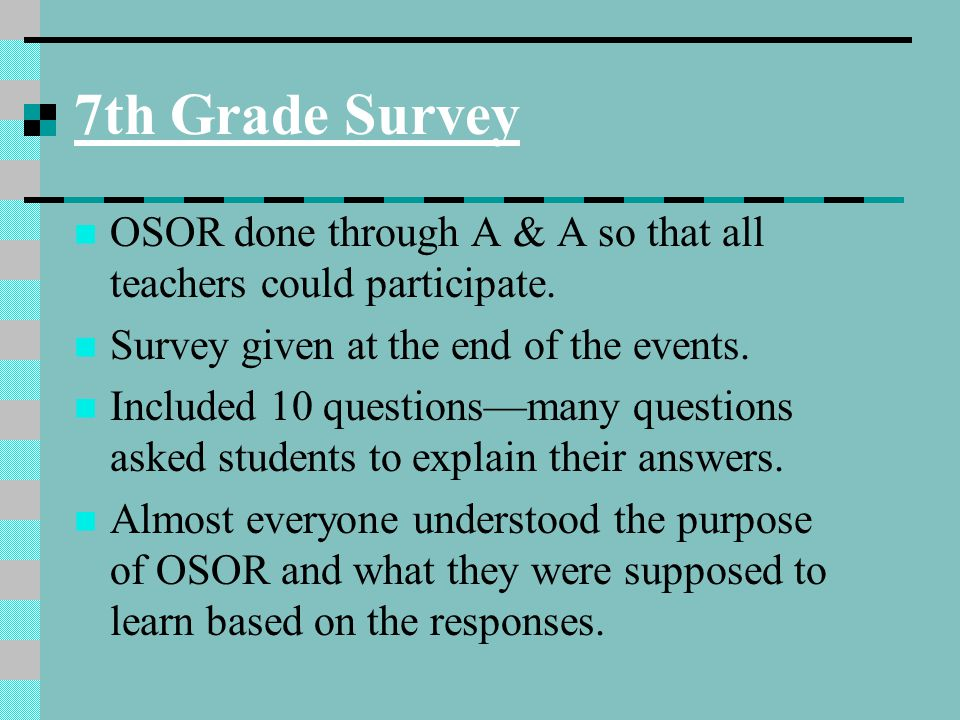 7th Grade Survey OSOR done through A & A so that all teachers could participate.