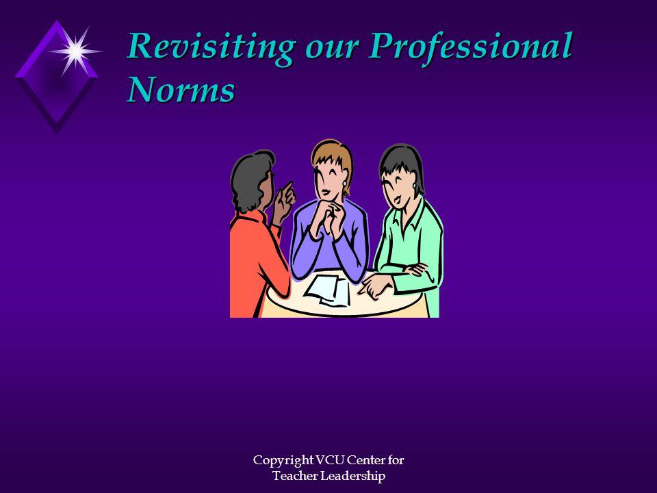 Copyright VCU Center for Teacher Leadership Documented Accomplishments Making Good Choices