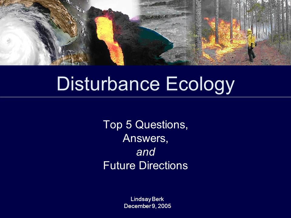People & Nature II Given the difficulty of predicting the impacts of natural disturbance regimes (e.g.