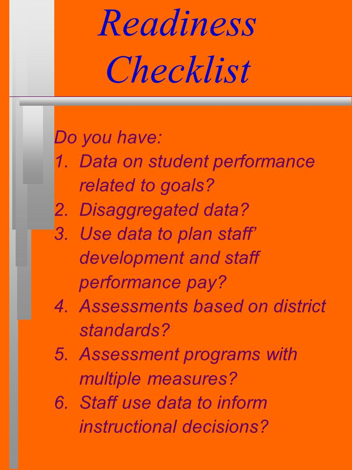Accountability 1. Do you know your data? valid reliable understandable varied measures authentic comparisons longitudinal