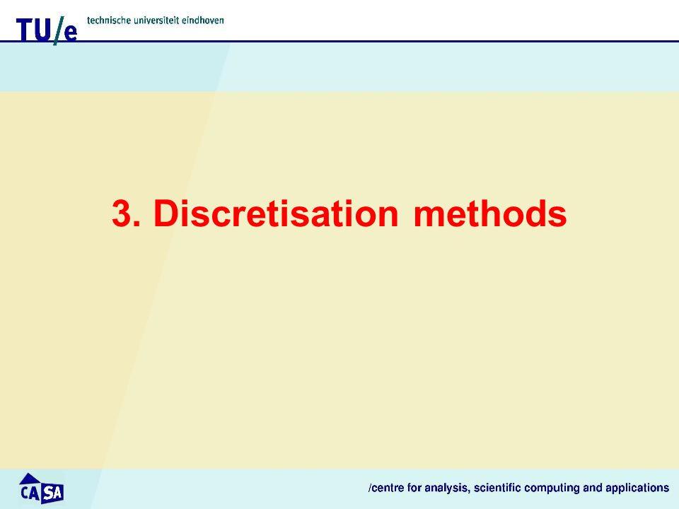 3. Discretisation methods