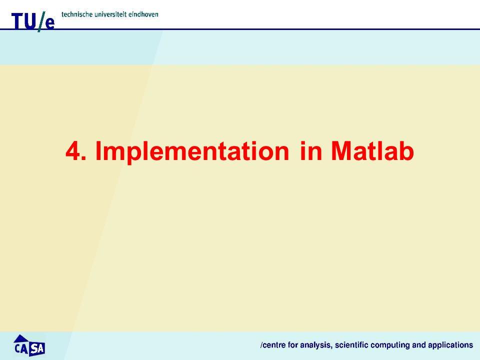 4. Implementation in Matlab