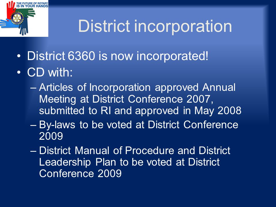 District incorporation District 6360 is now incorporated.