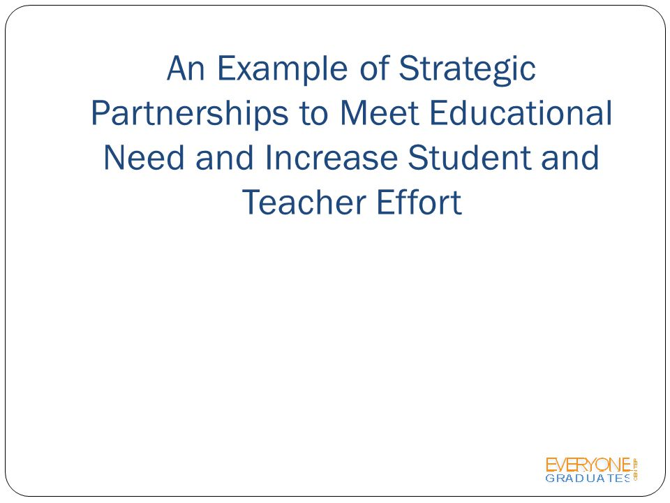 An Example of Strategic Partnerships to Meet Educational Need and Increase Student and Teacher Effort