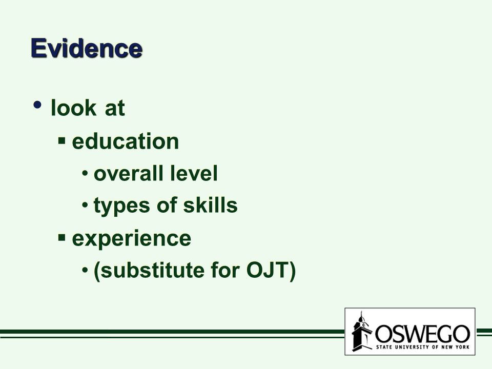 EvidenceEvidence look at  education overall level types of skills  experience (substitute for OJT) look at  education overall level types of skills  experience (substitute for OJT)
