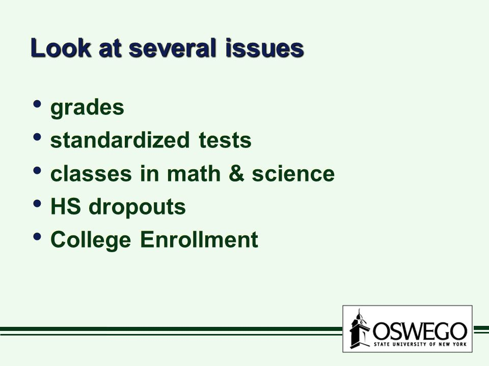 Look at several issues grades standardized tests classes in math & science HS dropouts College Enrollment grades standardized tests classes in math & science HS dropouts College Enrollment