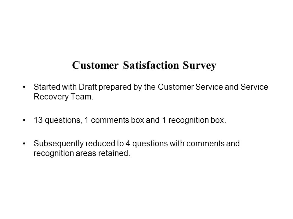 Customer Satisfaction Survey Started with Draft prepared by the Customer Service and Service Recovery Team.