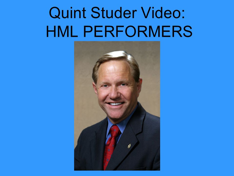 Quint Studer Video: HML PERFORMERS