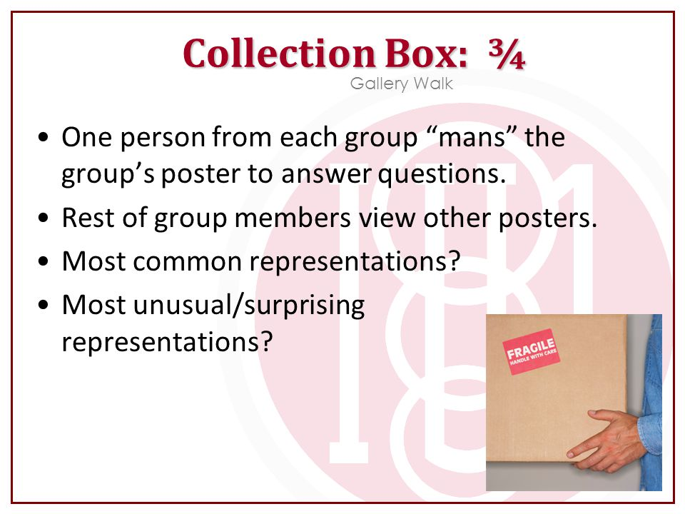 """One person from each group """"mans"""" the group's poster to answer questions. Rest of group members view other posters. Most common representations? Most"""