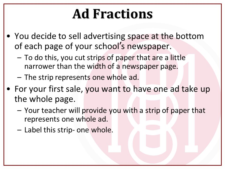 Ad Fractions You decide to sell advertising space at the bottom of each page of your school ' s newspaper.