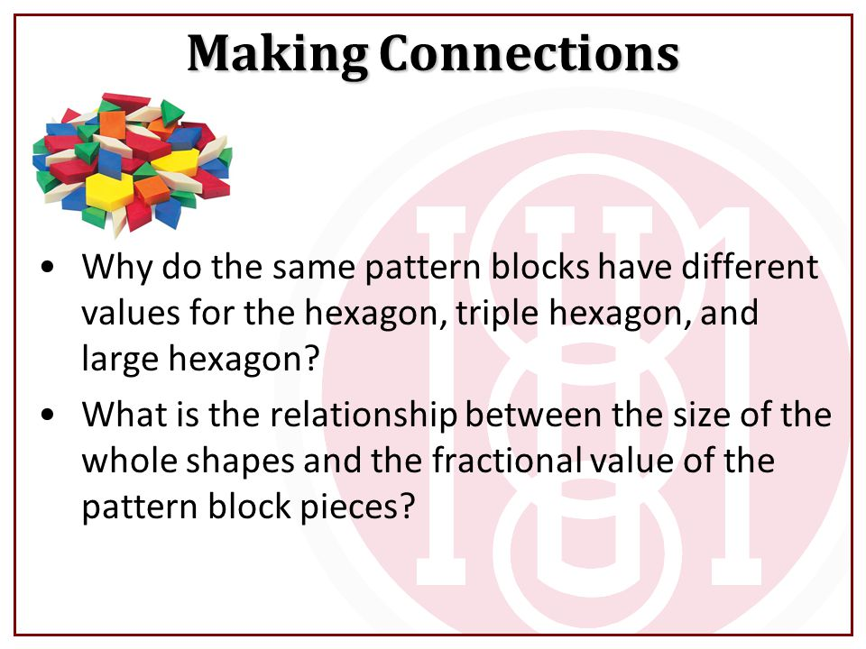Why do the same pattern blocks have different values for the hexagon, triple hexagon, and large hexagon.