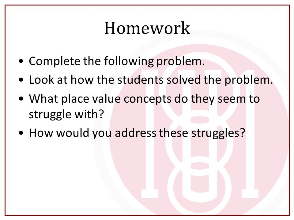 Homework Complete the following problem.Look at how the students solved the problem.