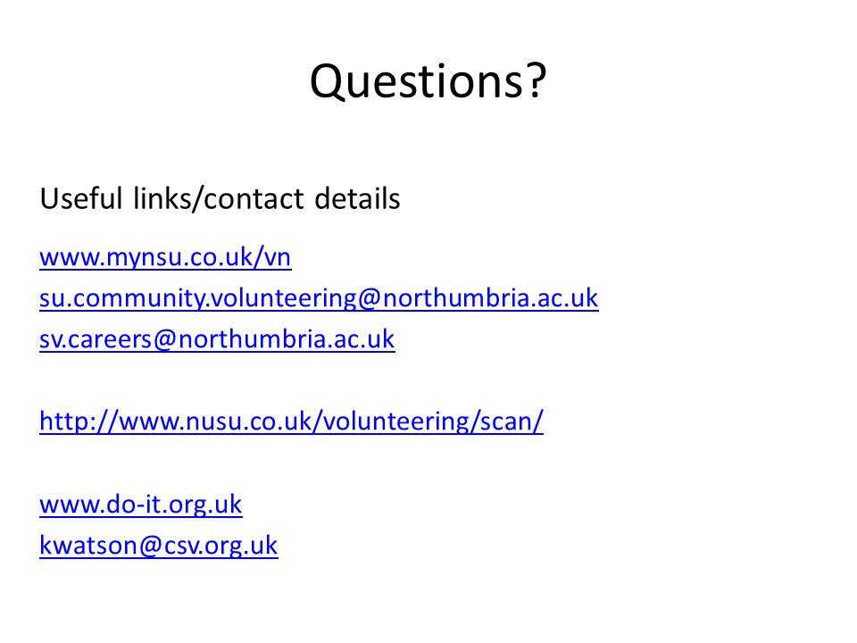 Questions? www.mynsu.co.uk/vn su.community.volunteering@northumbria.ac.uk sv.careers@northumbria.ac.uk http://www.nusu.co.uk/volunteering/scan/ www.do