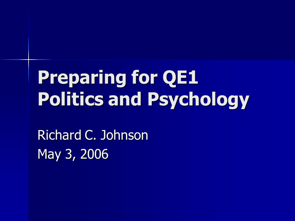 Outline Review of Key Politics and Psychology Concepts Review of Key Politics and Psychology Concepts Application of Concepts to 2002 QE1 on ANWR Drilling Application of Concepts to 2002 QE1 on ANWR Drilling Questions and Comments Questions and Comments