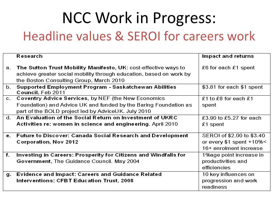 NCC Work in Progress: Headline values & SEROI for careers work