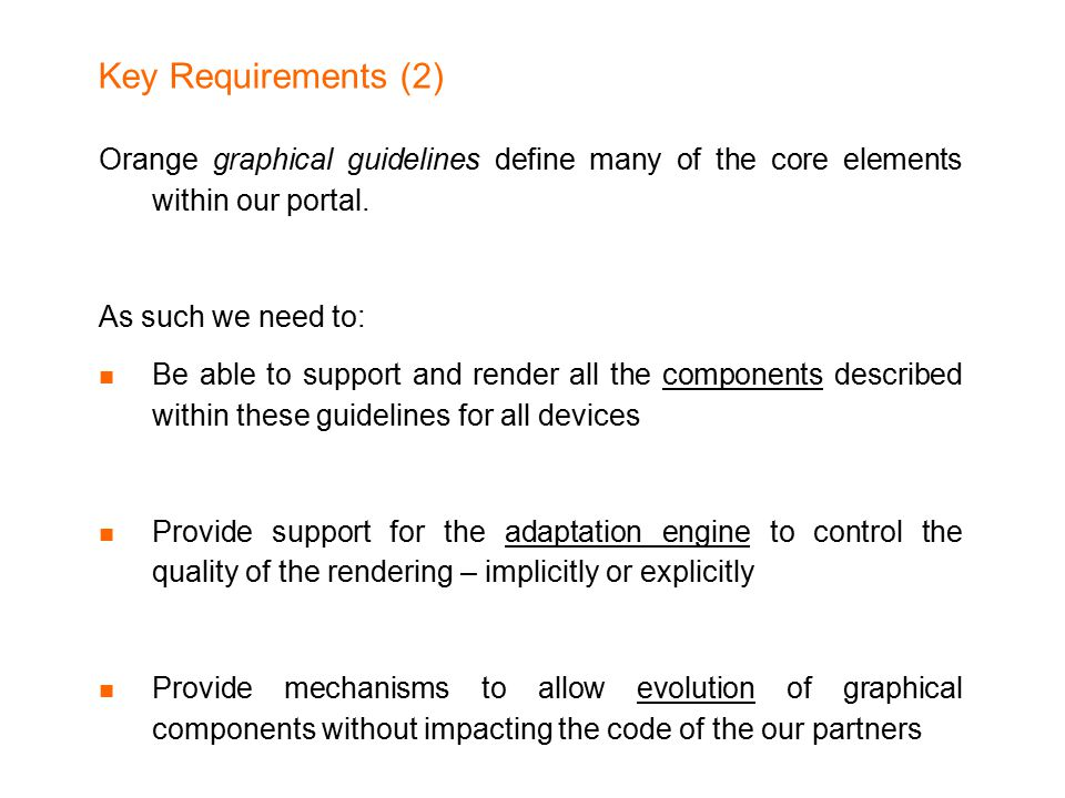 Key Requirements (2) Orange graphical guidelines define many of the core elements within our portal.