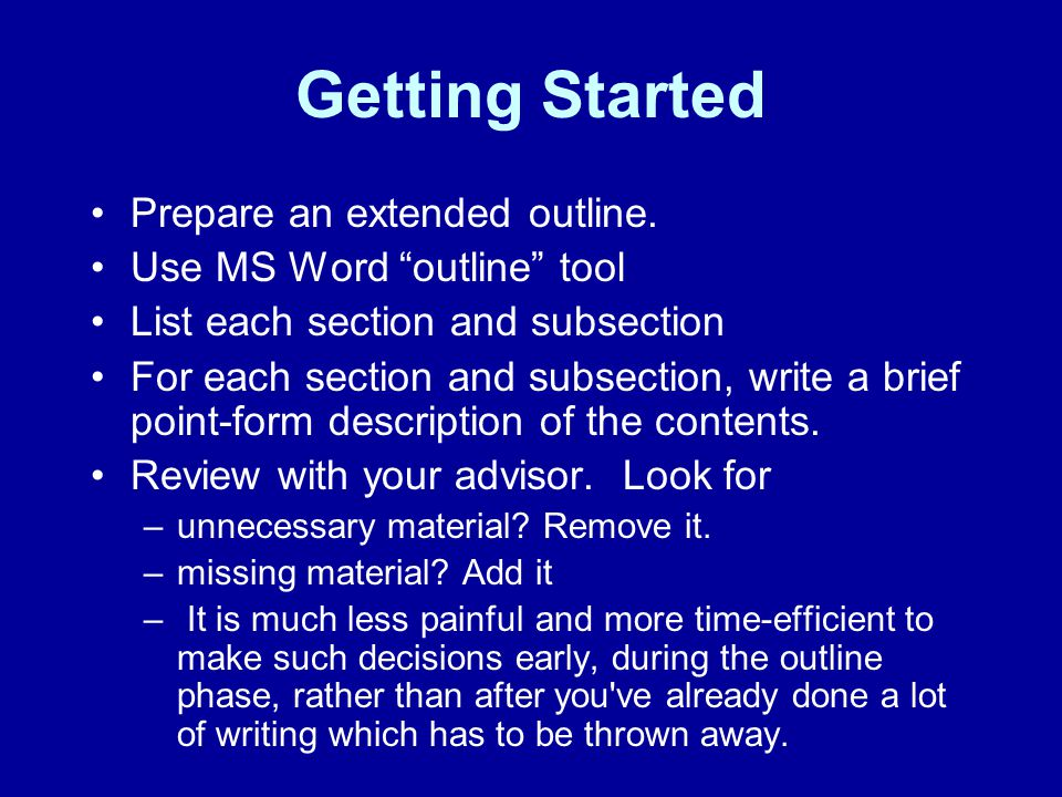 """Getting Started Prepare an extended outline. Use MS Word """"outline"""" tool List each section and subsection For each section and subsection, write a brie"""