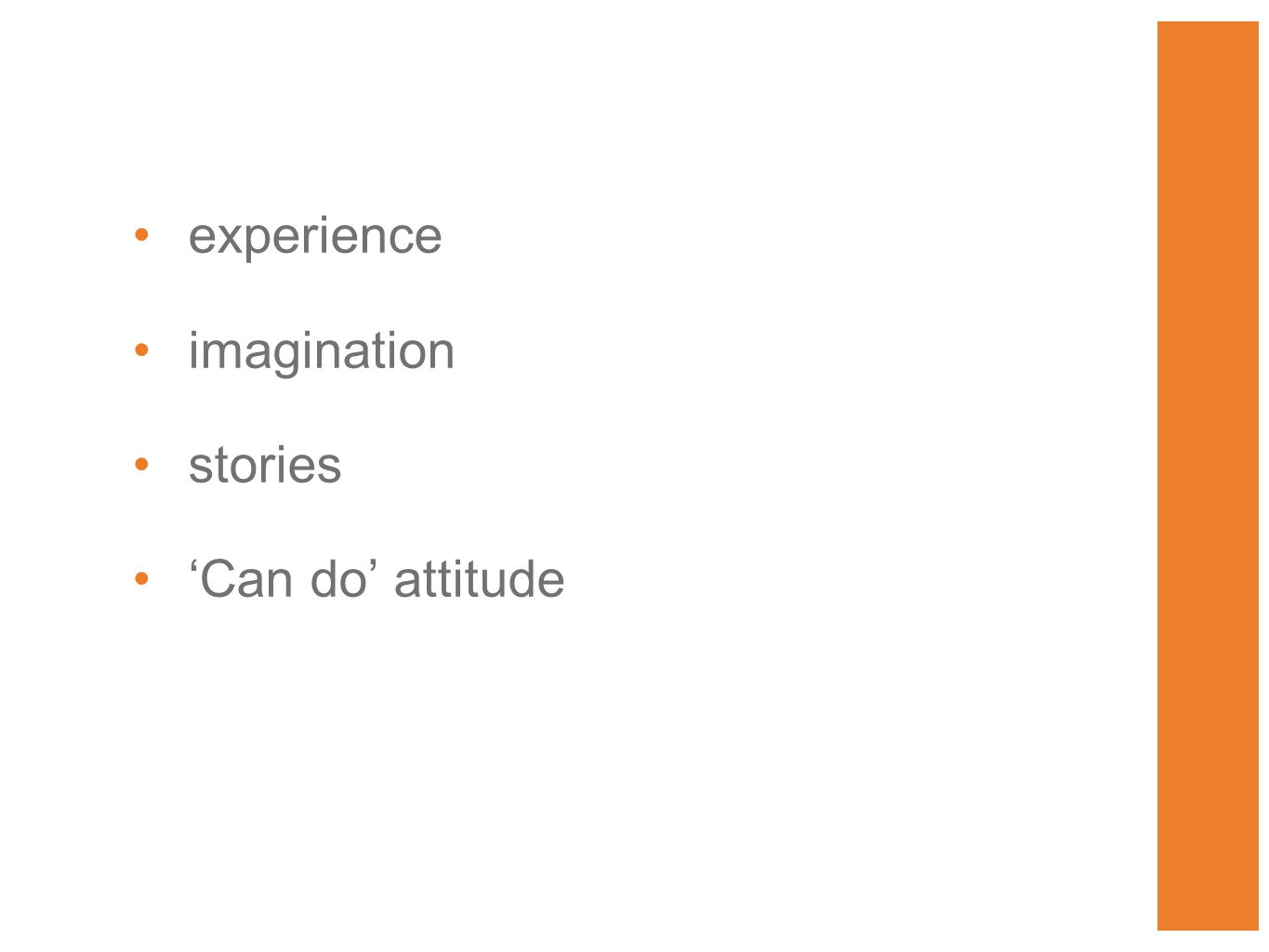 experience imagination stories 'Can do' attitude