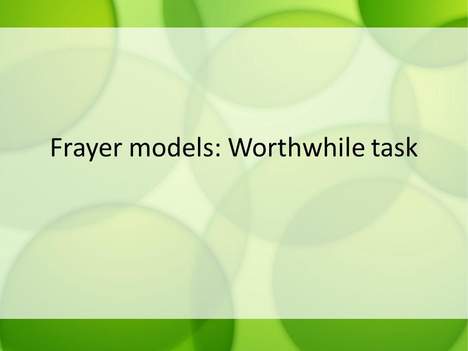 Frayer models: Worthwhile task