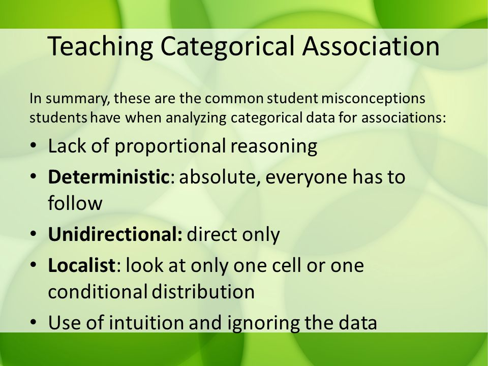 Teaching Categorical Association In summary, these are the common student misconceptions students have when analyzing categorical data for association