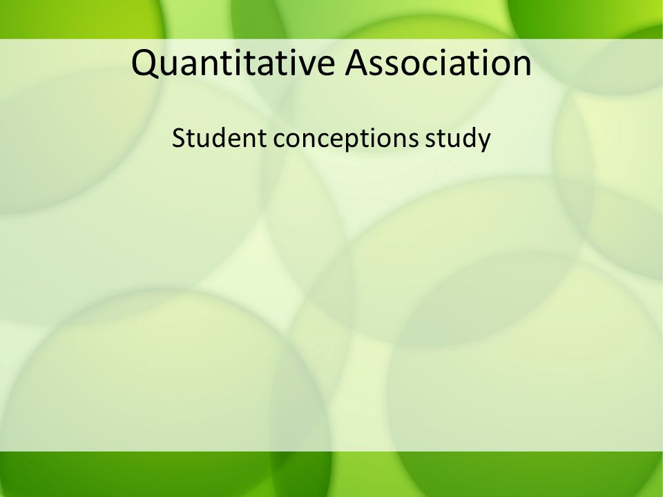 Quantitative Association Student conceptions study