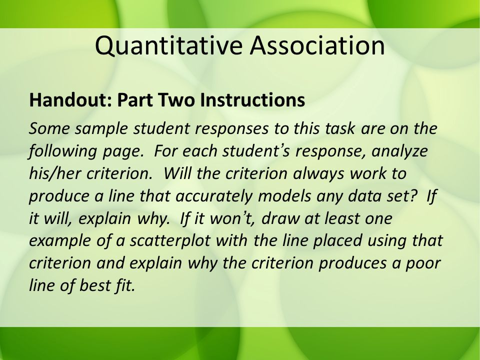 Quantitative Association Handout: Part Two Instructions Some sample student responses to this task are on the following page. For each student's respo