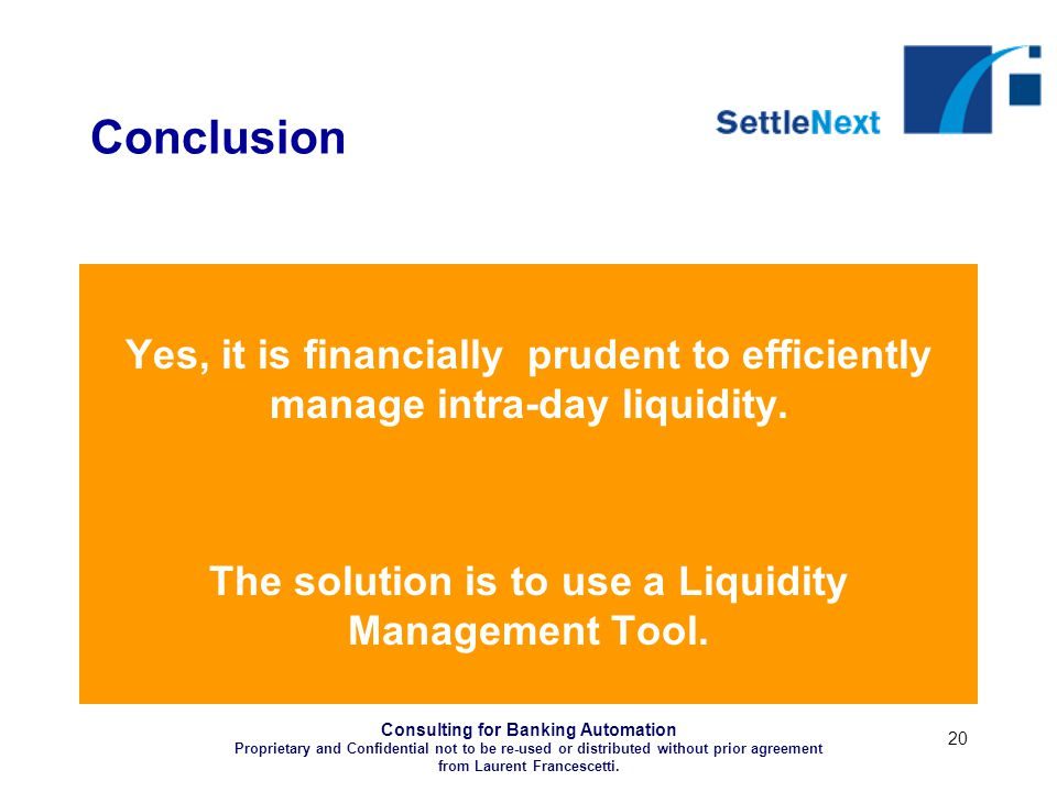 Consulting for Banking Automation Proprietary and Confidential not to be re-used or distributed without prior agreement from Laurent Francescetti.