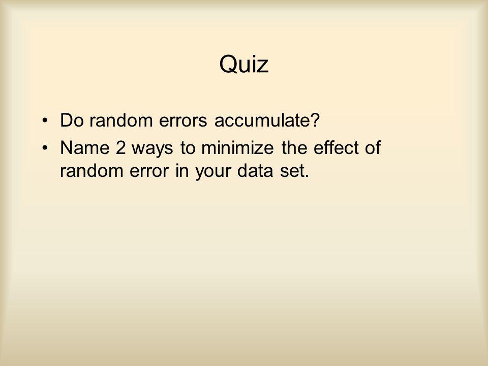 Quiz Do random errors accumulate.