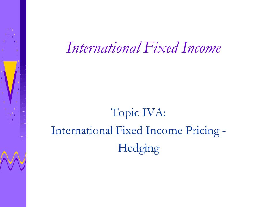 Outline Review of foreign bond investments Hedging and its consequences Empirical evidence Concluding remarks