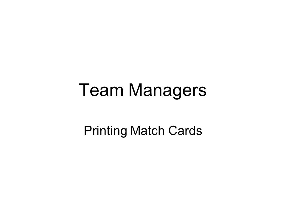 Team Managers Printing Match Cards
