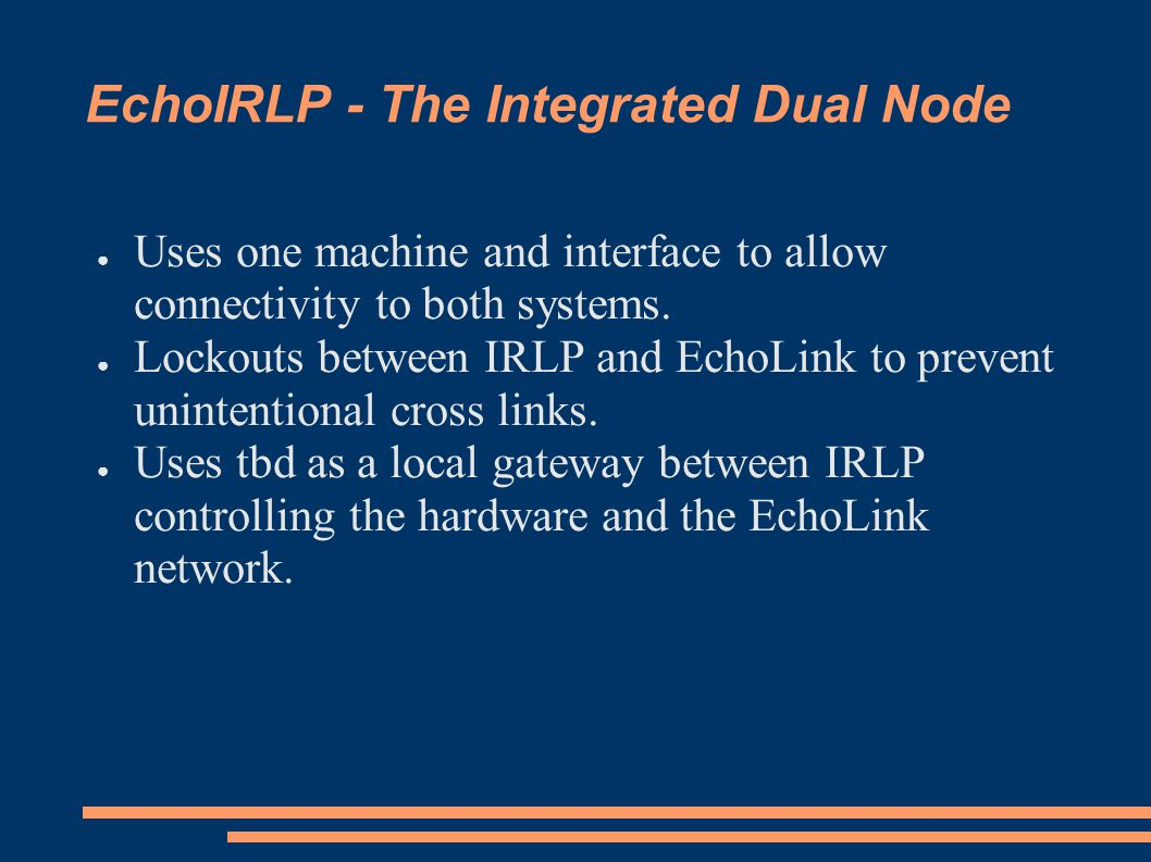 EchoIRLP - The Integrated Dual Node ● Uses one machine and interface to allow connectivity to both systems.