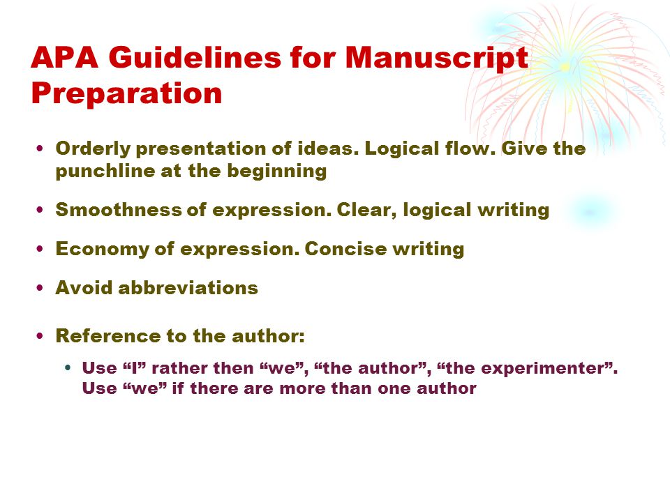 APA Guidelines for Manuscript Preparation Orderly presentation of ideas.